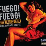 Fuego! Fuego! (Tejas Wildfire Mezcla) - Gracie Chavez (DIRB!)