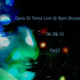 Dava Di Toma live @ Bpm Brussels 20.08.16 Part2