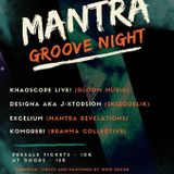 Mantra Revelations *Groove Night( KoMoReBi Set)