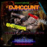 DJHCCUNT @ Remedyssound - FIXTURE TERROR REALITY! PODCAST