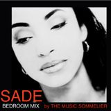 """THE MUSIC SOMMELIER -presents-  """"SADE, THE BEDROOM MIX"""""""