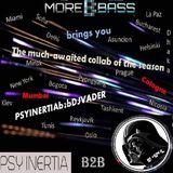 Morebass presents B2B - DJ Psyinertia vs DJvADER (The Vaderenture) 07.04.17 @ (morebass.com)