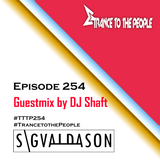 Trance to the People 254 (Guestmix by DJ Shaft)