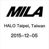 Mila @ HALO , Taipei,Taiwan  2015-12-05
