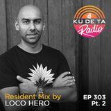 KU DE TA RADIO #303 PART 2 Resident Mix by Loco Hero