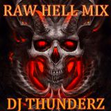 DJ THUNDERZ - RAW HELL MIX