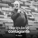 Discipulado Contagiante // Pr. Mano (Workshop)