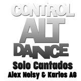 Alex Noisy & Karlos AG - Ctrl Alt Dance Only Cantados