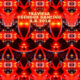 Deejay Traviesa @DENGUE DANCING 8.5.2014