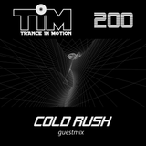Trance In Motion 200 / Cold Rush Guestmix