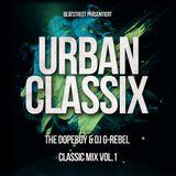 Urban Classix Promo Mix vol.1 - The Dopeboy & DJ G-Rebel