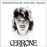 MaiSentitoPrima By MaxLedda Specials - Cerrone