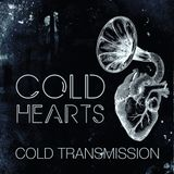 "COLD TRANSMISSION presents ""COLD HEARTS"" 15.04.18 (no. 28)"