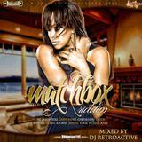 DJ RetroActive - Matchbox Riddim Mix - [Macro Beats/Nite Lite Records] November 2011