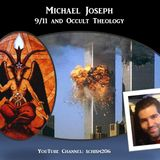Michael Joseph - 9/11 and Occult Theology