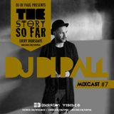 Di Paul - The Story So Far MIXCAST #7
