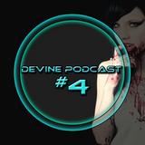 Devine Podcast #4