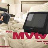 #23 – MVtv
