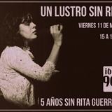 Especial - Un lustro sin Rita Guerrero