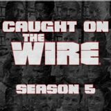 Caught on The Wire - S5E09 'Late Editions'