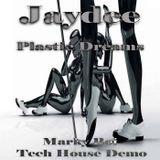 Jaydee - Plastic Deams (Marky Boi Tech House Demo)