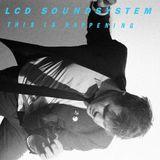 LCD Soundsystem / Dance Yrself Clean