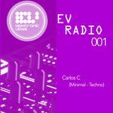 EV Radio 001 - Carlos C  ( Minimal - Techno )