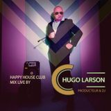 Happy House club mix live by Hugo Larson