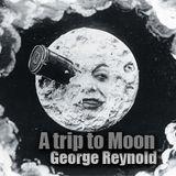 [ George Reynold ] A trip to Moon [ playAttenchon ]