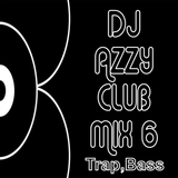 Dj Azzy - Club Mix 6 (Trap Bass Mix)