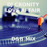 CRONITY LOVE AFFAIR D&B MIX