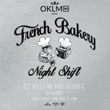 Dj Weedim & Keurvil - French Bakery Night Shift EP18 #OKLMradio (06/05/16)