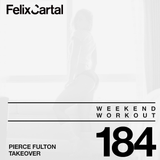 Weekend Workout 184 - Takeover feat. Pierce Fulton