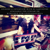 Episode 8-Interview With Dj LadyDzyre