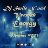 Dj Smile X and Vermek - Energy Podcast #003, 2016