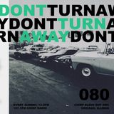 Don't Turn Away 080: 10/13/19