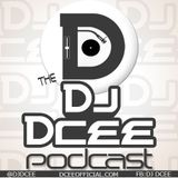 The DJ Dcee Podcast [Episode 5]