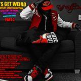 LETS GET WEIRD PART 3 (DJ EddyCube Mix)