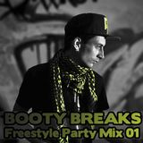 BOOTY BREAKS - Freestyle Party Mix 01