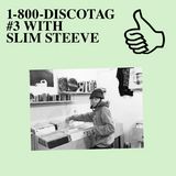 1-800-DISCOTAG #3 WITH SLIM STEEVE