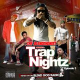 Trap Nightz Episode #3  (Live On Blend God Radio) New Trap Music