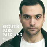 Goûte Mes Mix #53: Mosca
