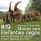 Músicas para Elefantes Cegos - 19 - Feminino