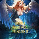 Jérome & Female Vocal Trance Mix 27