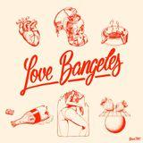 LVBMX#03 • Love Bangeles pt. 3