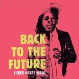 "Lukee meets Maas - ""Back To The Future"" Mix"