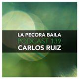 Carlos Ruiz presenta La Pecora Baila PODCAST 139