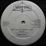 DO IT TO THE MUSIC-RAW SILK