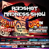 R3DSHOT MADNESS SHOW #11 in 2 Loco Radio 2016 Yearmix with DAM Guest Mix #RMS
