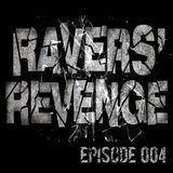 Ravers' Revenge Podcast Ep.004
